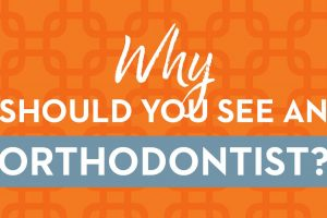 Why should you see an orthodontist in San Antonio